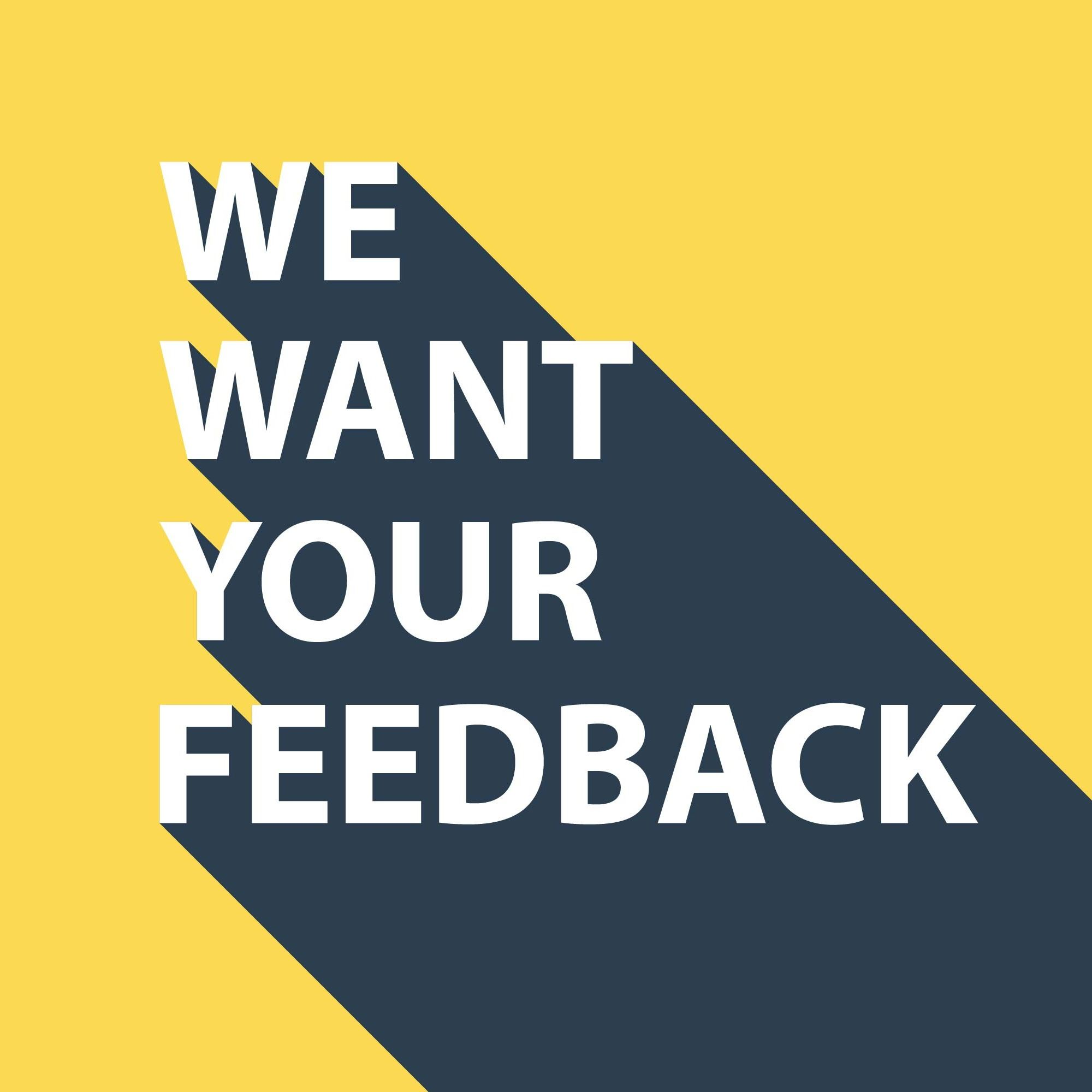 We want Your Feedback sign